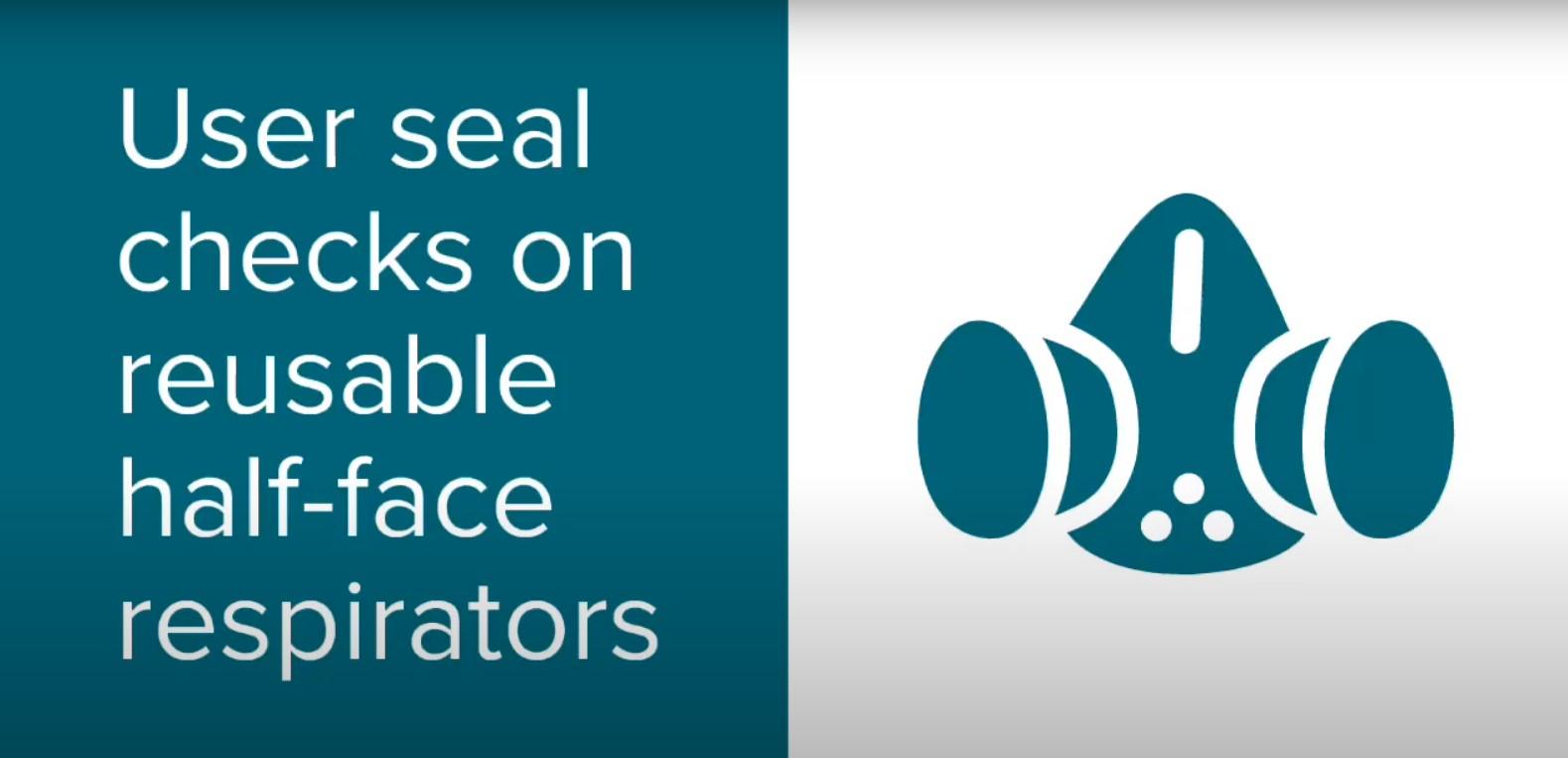 User Seal Checks for Reusable Half-Face Respirators Video